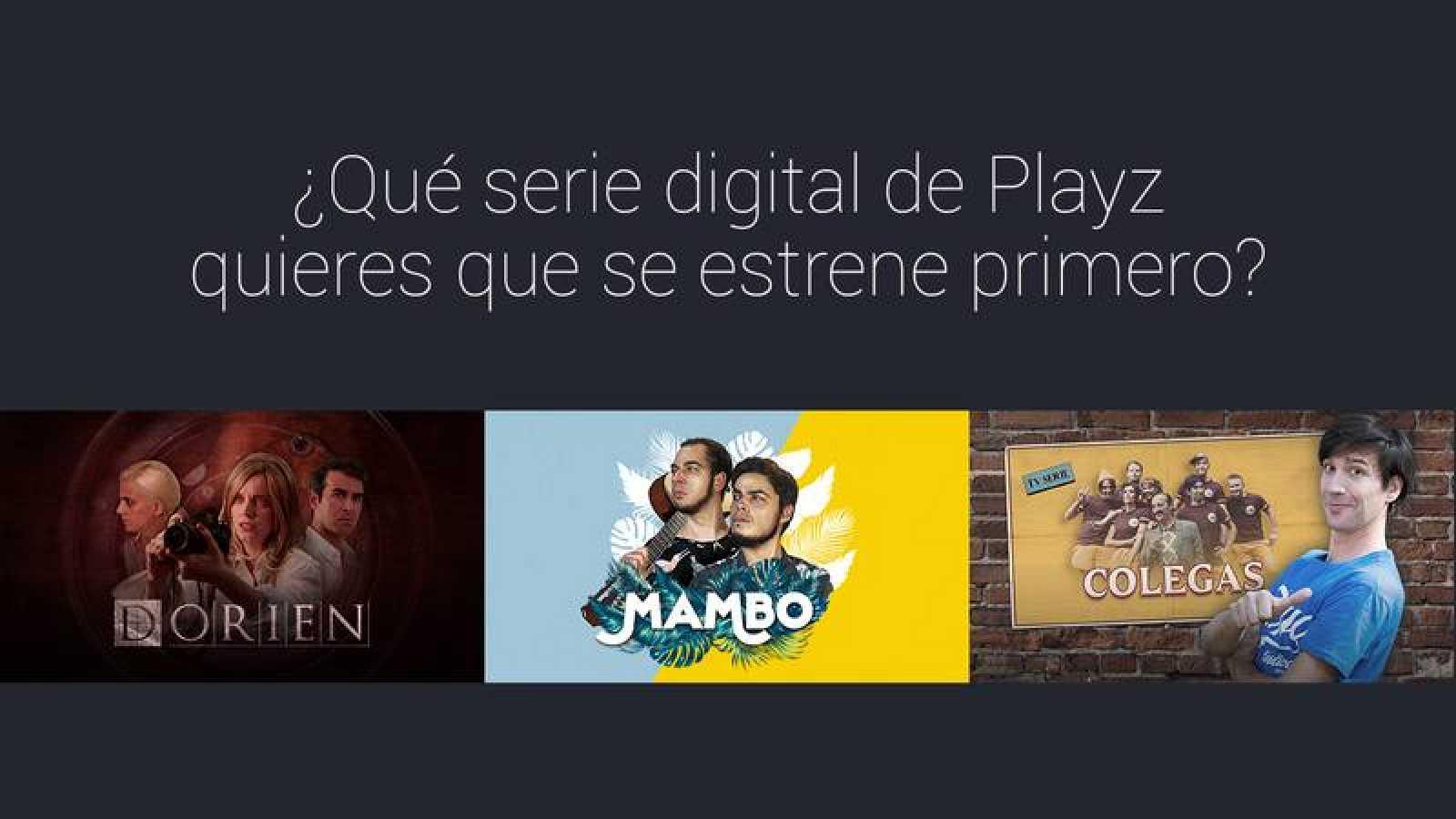 'Dorien', 'Mambo' y 'Colegas', tres webseries de Playz