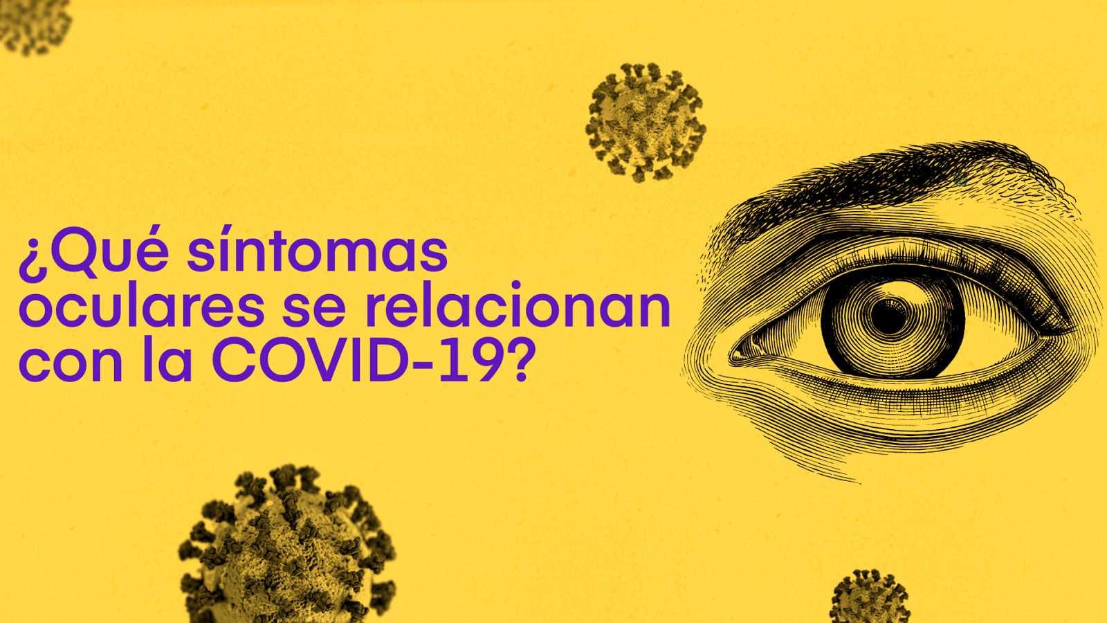 ¿Qué tiene que ver la COVID19 con los ojos?