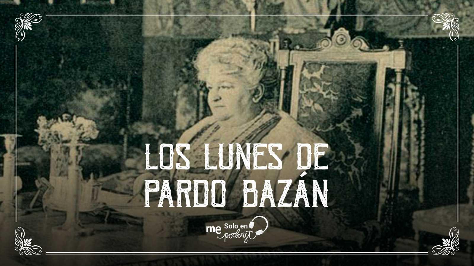 'Los lunes de Pardo Bazán' - Ver ahora
