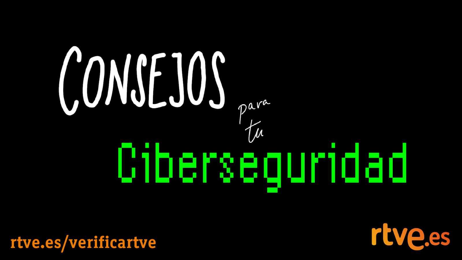 Algunos consejos para tu ciberseguridad