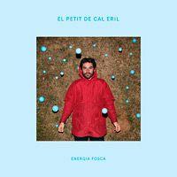 "El Petit de Cal Eril - ""Energia fosca"""