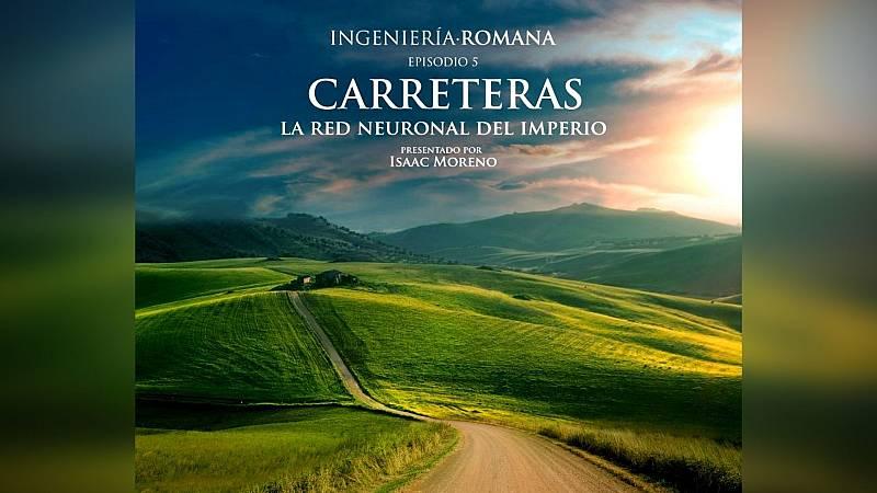 Episodio 5 | Ingeniería Romana: Carreteras