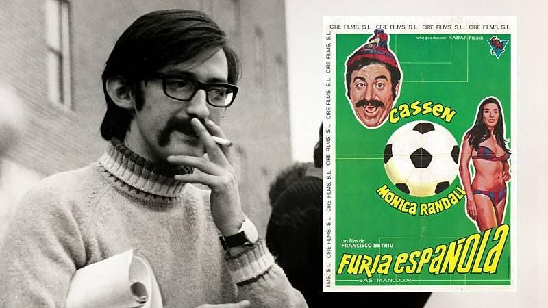 Francesc Betriú y 'Furia española' (1975), en Historia de nuestro cine
