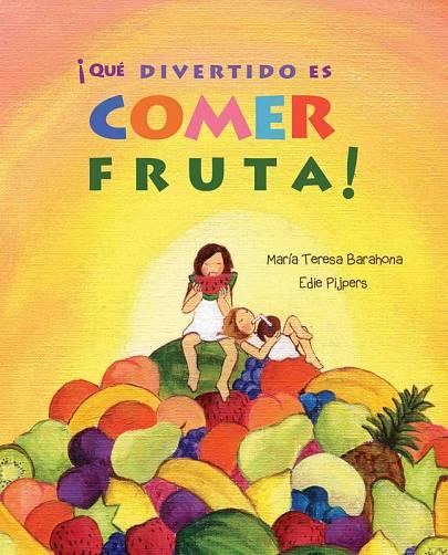 Libro: ¡Qué divertido es comer fruta!