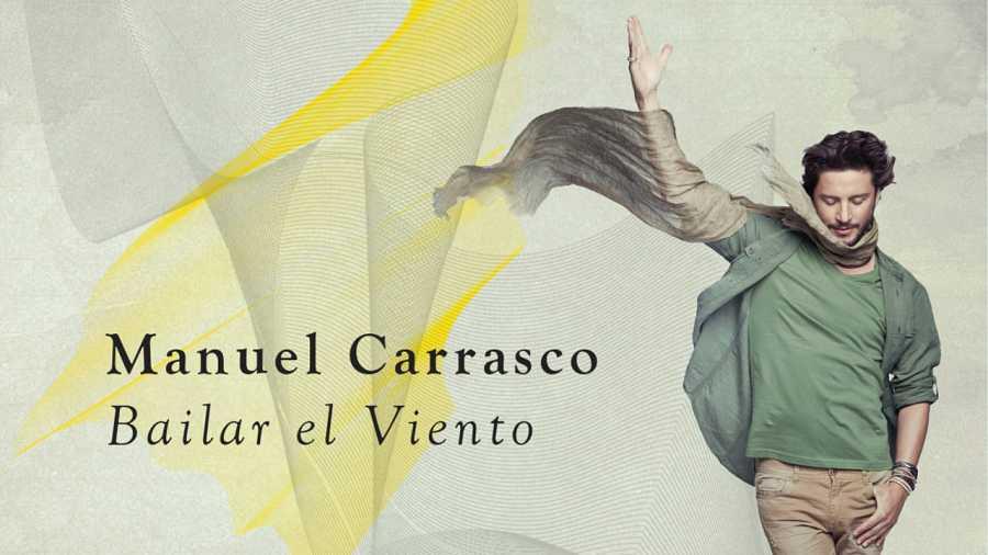 Manuel Carrasco Bailar El Viento Es Para Los Que Viven Y