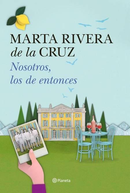 Portada de 'Nosotros los de entonces', última novela de Marta Rivera de la Cruz