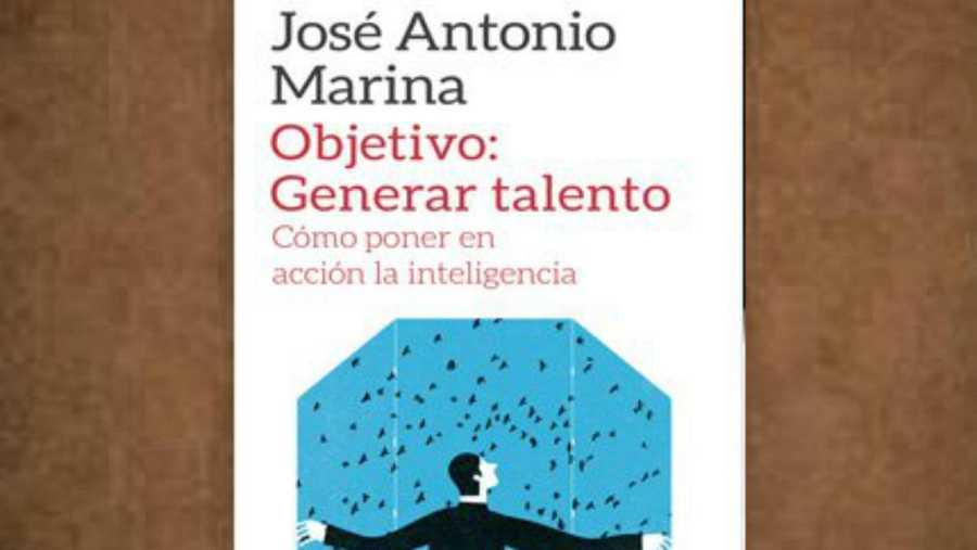 Portada de 'Objetivo: generar talento', de José Antonio Marina
