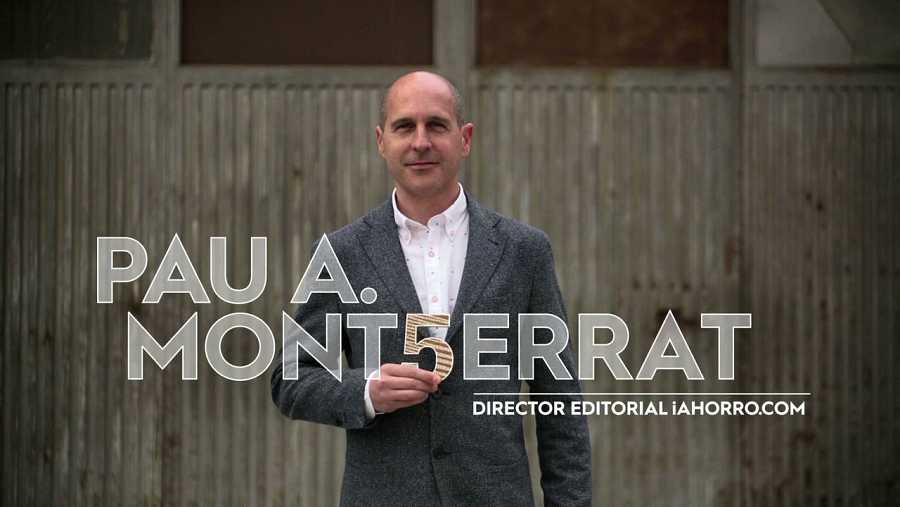 Pau. A. Montserrat nos aconsejará sobre los 'Ahorros'