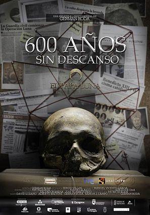 Cartel del documental '600 años sin descanso. El papa Luna'
