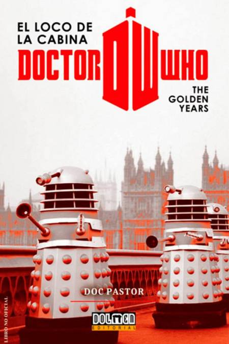 Portada de 'Doctor Who, el loco de la cabina: The Golden Years' (Dolmen)