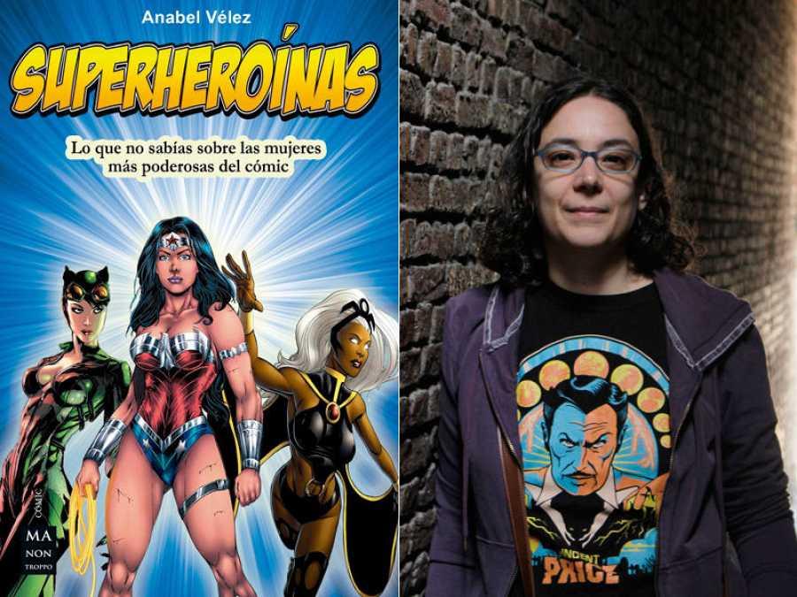 Portada de 'Superheroínas' y su autora, Anabel Vélez