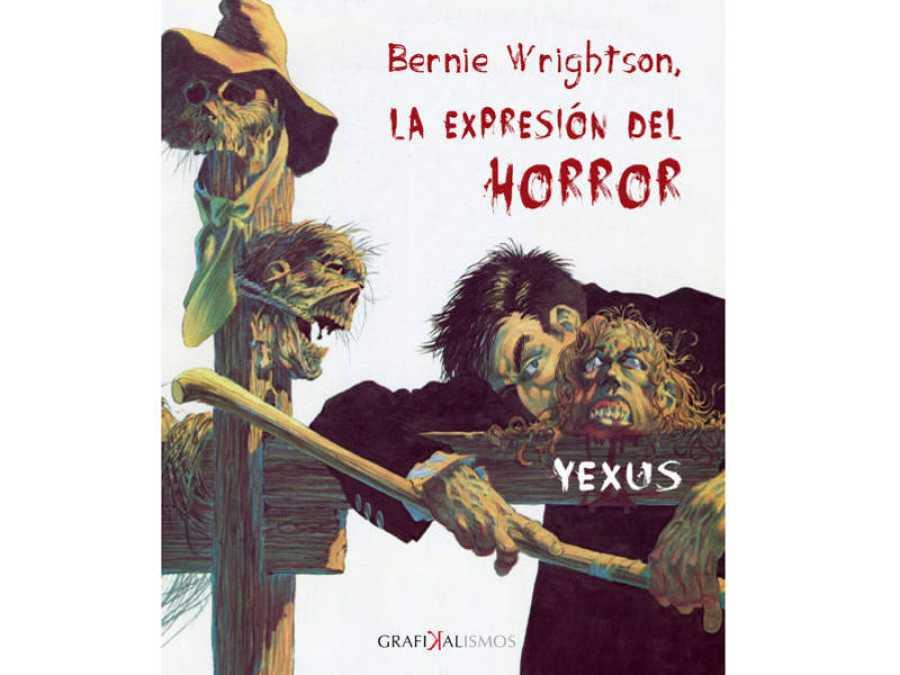 Portada del libro 'Bernie Wrightson. La expresión del horror'