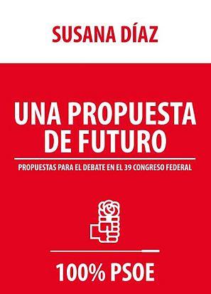 Programa de Díaz: 'Una propuesta de futuro. 100% PSOE'.