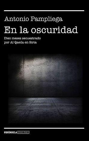 Portada del libro 'En la oscuridad', de Antonio Pampliega.