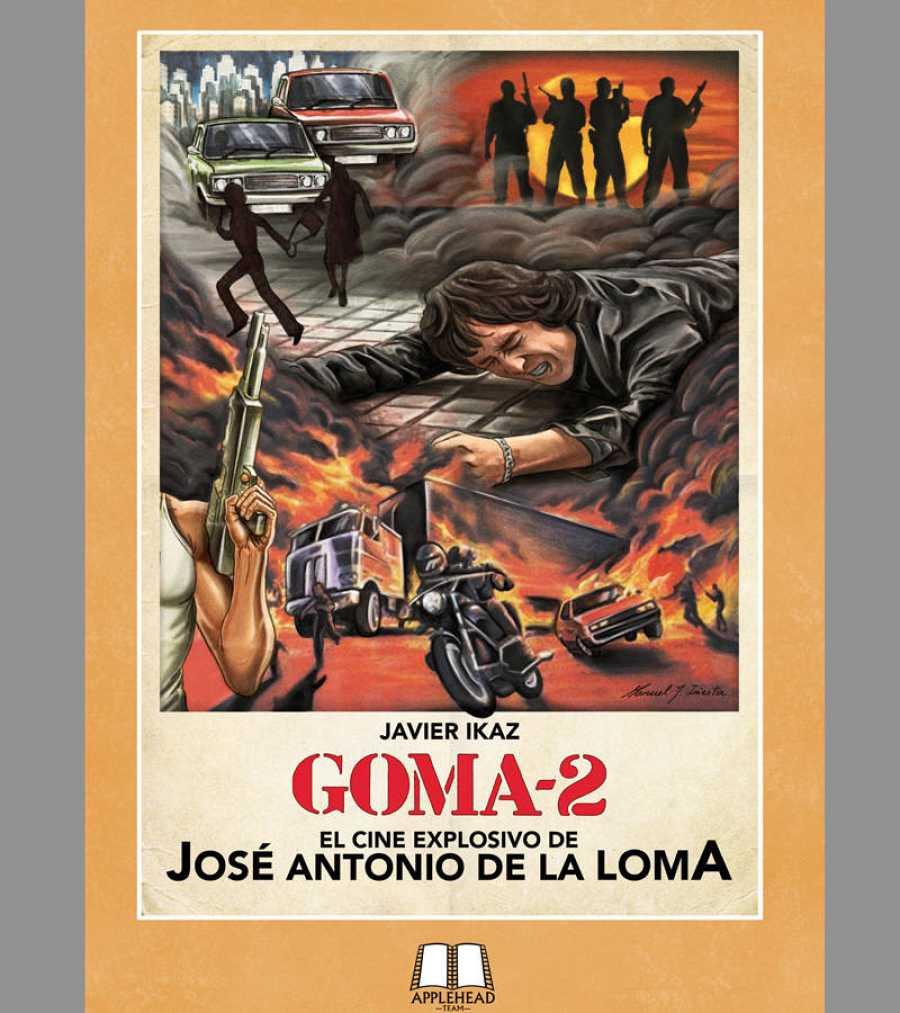 Portada de 'Goma-2, el cine explosivo de José Antonio de la Loma'
