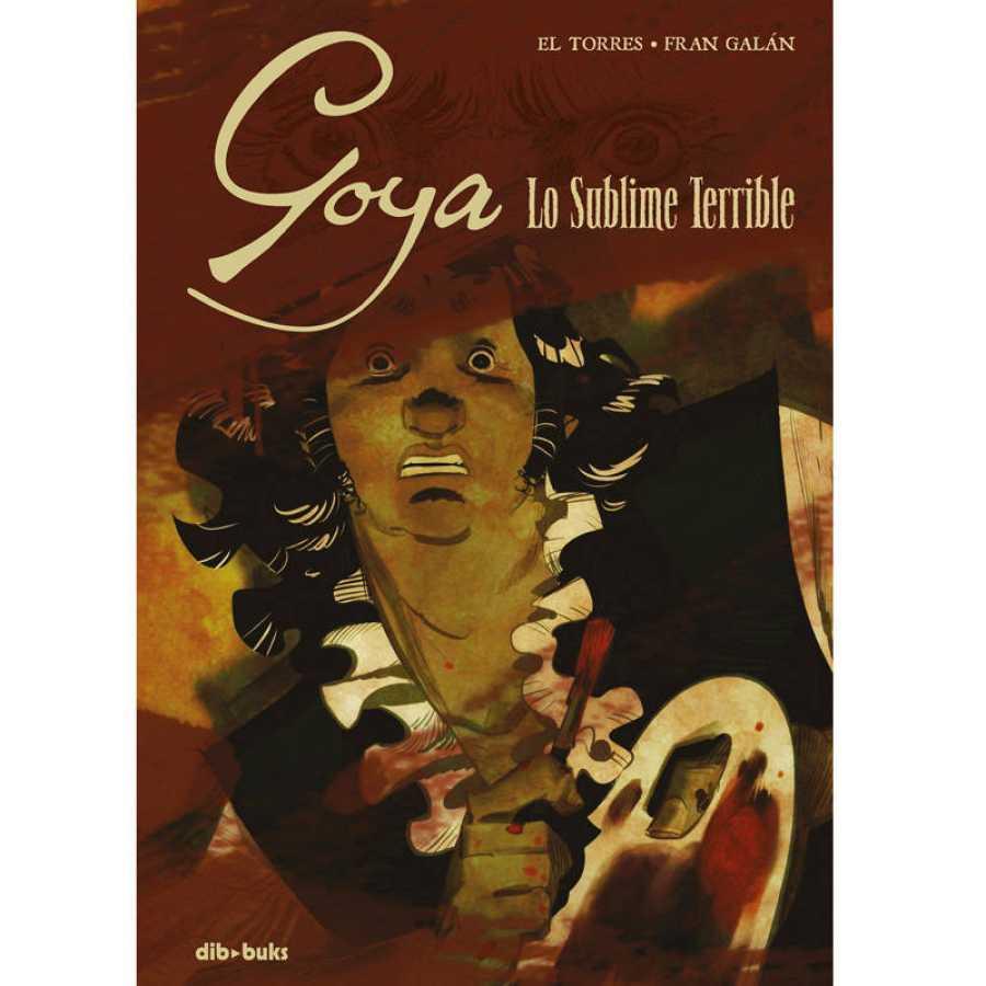 Portada de 'Goya. Lo Sublime Terrible'