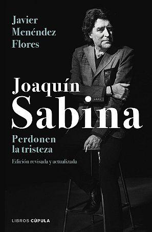 Portada de 'Joaquín Sabina. Perdonen la tristeza'
