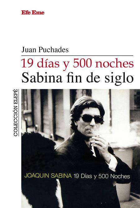 Portada de '19 días y 500 noches: Sabina fin de siglo'.
