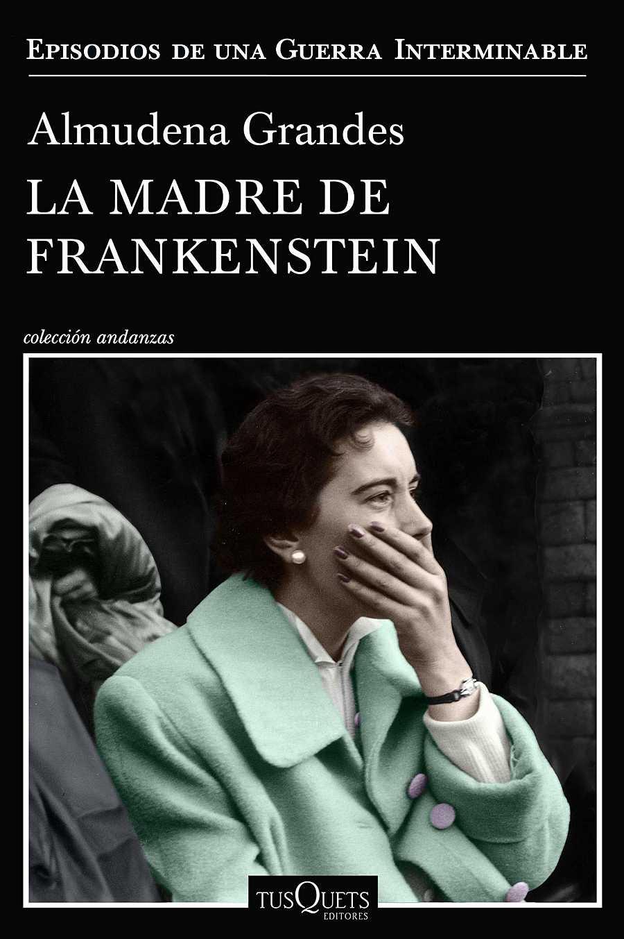 La madre de Frankenstein, una novela de Almudena Grandes