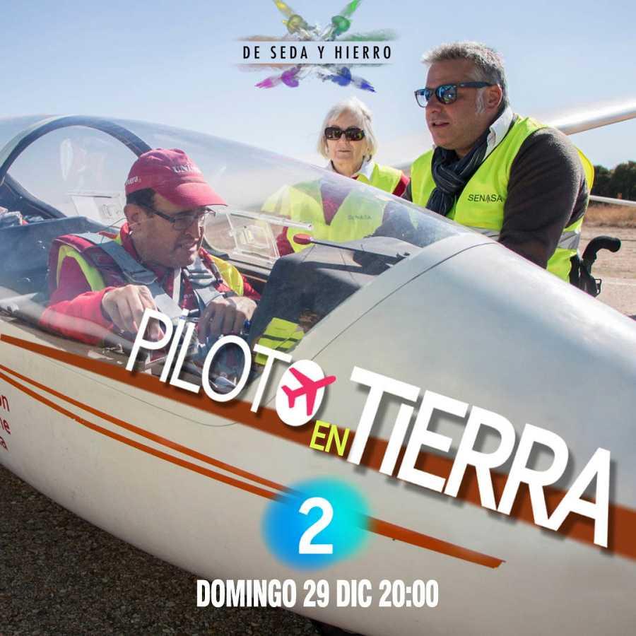 Programa 'Piloto en tierra', de 'De seda y hierro'