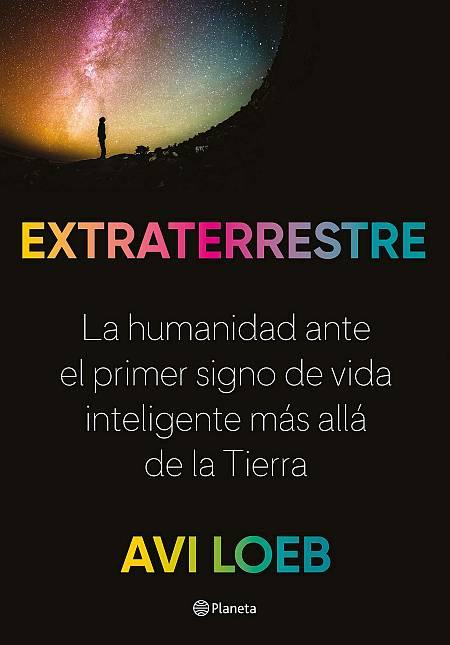 Portada de 'Extraterrestre' (Editorial Planeta), de Avi Loeb.