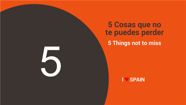 5 cosas que no te puedes perder - 5 Things not to miss