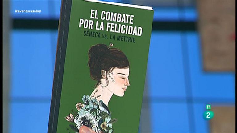 La Aventura del Saber. TVE. Libros recomendados:  'El combate de la felicidad: Séneca versus La Metrie'.