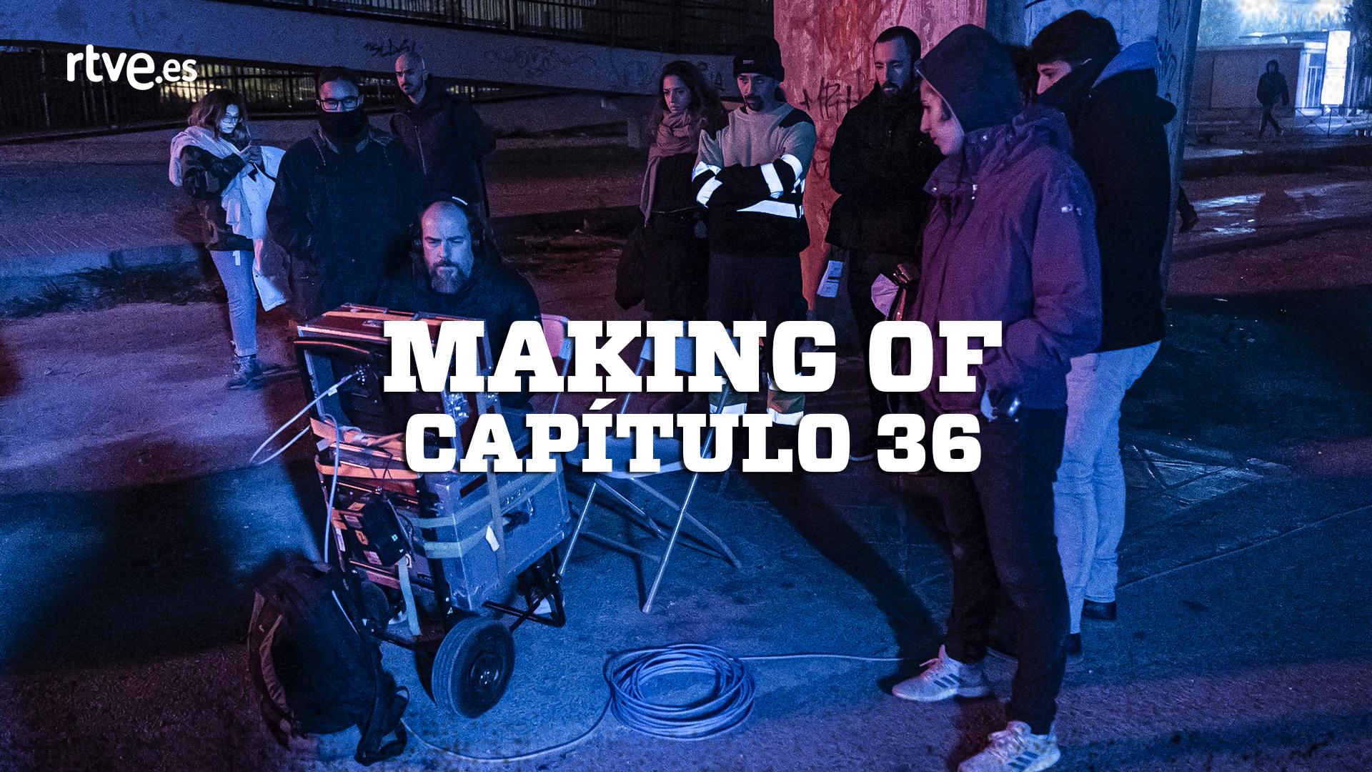 Making of - Así se rodó el capítulo 36