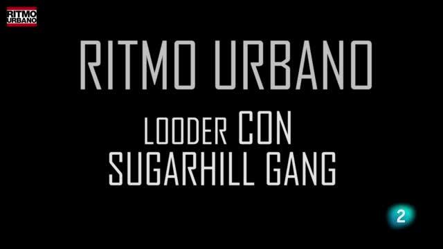 Ritmo Urbano - LOODER Y SUGARHILL GANG SE HACEN JUNTOS EL RAPPER'S DELIGHT