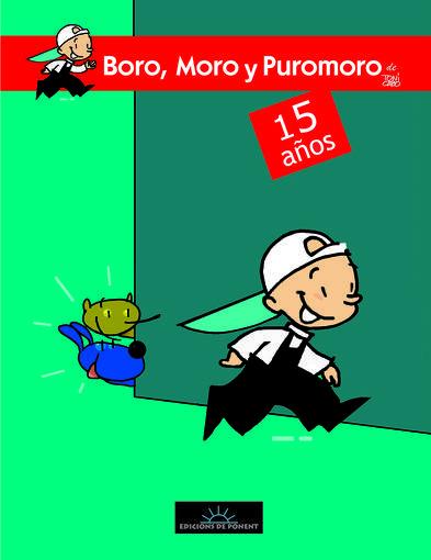 Portada de 'Boro, Moro y Puromoro, 15 años'