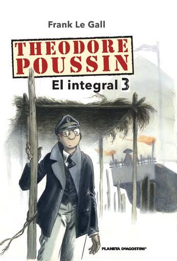 Portada de 'Theodore Poussin, integral 3', de Frank Le Gall