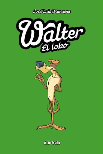 Portada de 'Walter el lobo' de José Luis Munuera