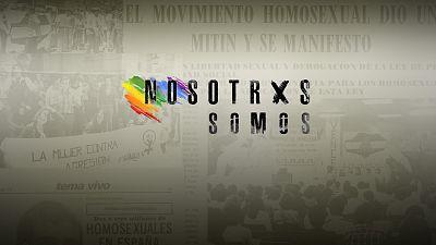 Estrenamos 'Nosotrxs somos', la primera serie documental sobre la lucha del colectivo LGTBI en España