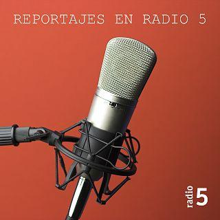 Reportajes en Radio 5
