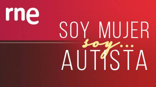 Soy mujer... soy autista