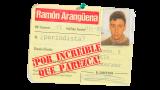 Ramón Arangüena: ¡Por increíble que parezca!