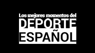 Los mejores momentos del deporte español