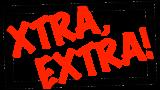 Xtra, Extra!