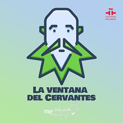 La ventana del Cervantes