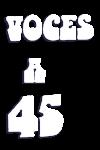 Voces a 45