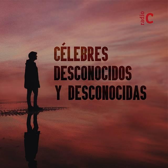 Célebres desconocidos (y desconocidas)  con Darío Meta