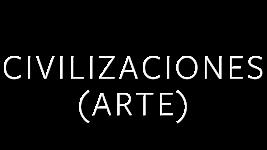 Civilizaciones (Arte)