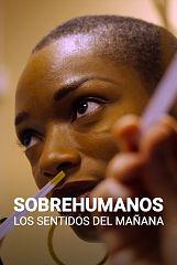 Sobrehumanos. Los sentidos del mañana
