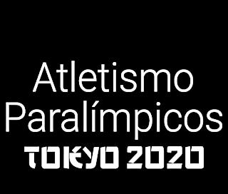 Atletismo Paralímpicos Tokyo 2020