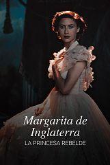 Margarita de Inglaterra-La princesa rebelde