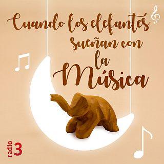 Cuando los elefantes sueñan con la música con Carlos Galilea