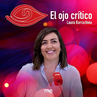 El ojo crítico con Laura Barrachina