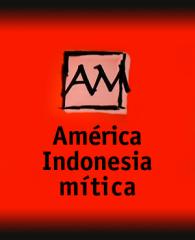 América / Indonesia mítica