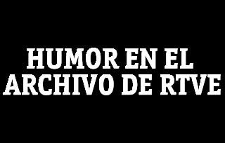 Humor en el Archivo de RTVE