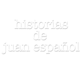 Historias de Juan Español